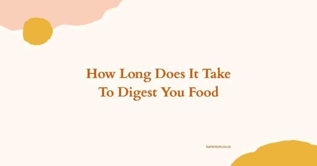how long to digest food